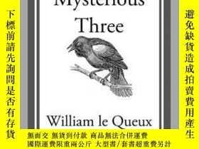 二手書博民逛書店The罕見Mysterious ThreeY410016 William Le Queux Start Cla