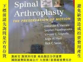 二手書博民逛書店Spinal罕見Arthroplasty: The Preservation of Motion (大16開,硬精