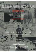 (二手書)普立茲新聞攝影獎70年大展:瞬間的永恆