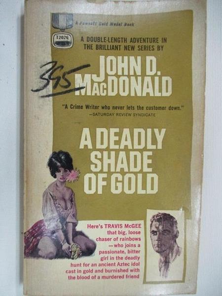 【書寶二手書T6/原文小說_AHZ】A Deadly Shade of Gold_John D. MacDonald