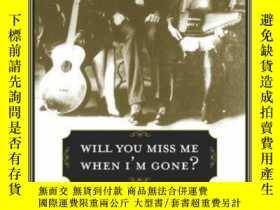 二手書博民逛書店Will罕見You Miss Me When I m Gone?Y256260 Mark Zwonitzer
