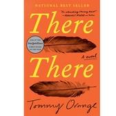2018/2019 美國得獎作品 There There: A novel Hardcover – June 5, 2018
