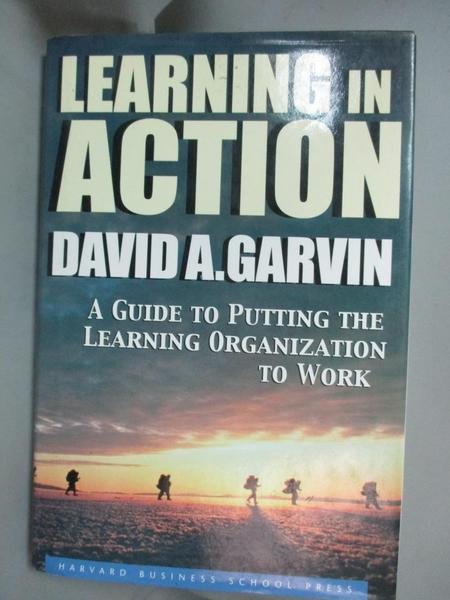 【書寶二手書T1/大學商學_YHV】Learning in Action- Guide to Putting the..._Garvin