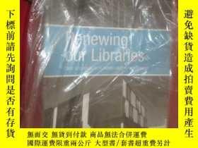 二手書博民逛書店Renewing罕見Our Libraries: Case St