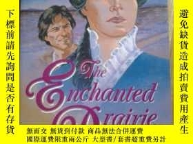 二手書博民逛書店THE罕見ENCHANTED PRAIRIE【英文原版: 迷人的