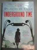【書寶二手書T5/原文小說_LGO】Underground Time_Delphine de Vigan