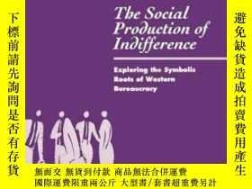 二手書博民逛書店The罕見Social Production Of Indifference-冷漠的社會生產Y436638 M