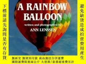 二手書博民逛書店A罕見Rainbow Balloon-彩虹氣球Y443421 Ann Lenssen (Edit... 出