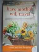【書寶二手書T5/原文小說_ICY】Have Mother, Will Travel: A Mother and Dau