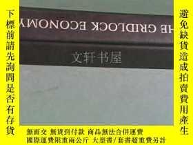 二手書博民逛書店外文原版精裝··【罕見THE GRIDLOCK ECONOMY