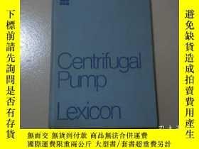 二手書博民逛書店Centrifugal罕見Pump Lexicon(離心泵詞典)
