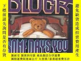 二手書博民逛書店Some罕見Days You Get the Bear: Sho