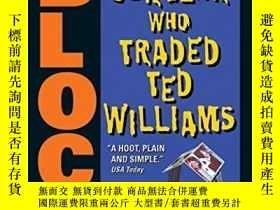 二手書博民逛書店The罕見Burglar Who Traded Ted Williams (bernie Rhodenbarr M