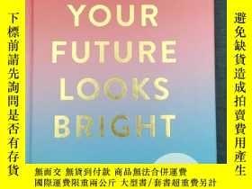 二手書博民逛書店your罕見future looks bright 原版 筆記本