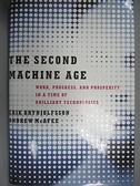 【書寶二手書T3/財經企管_JMM】The Second Machine Age: Work, Progress, and Prosperity _Brynjolfsson, Erik