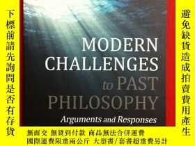 二手書博民逛書店Modern罕見Challenges to Past Philosophy: Arguments and Resp