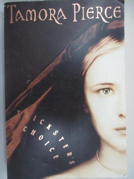 【書寶二手書T3/原文小說_H6N】Trickster's Choice_Tamora Pierce, Tamora Pierce