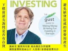二手書博民逛書店Angel罕見Investing: The Gust Guide to Making Money and Havi