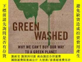 二手書博民逛書店Green罕見Washed: Why We Cant Buy Our Way to a Green Planet-