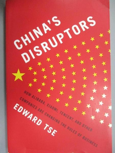 【書寶二手書T1/原文書_XCV】China's Disruptors: How Alibaba, Xiaomi, Tencent…