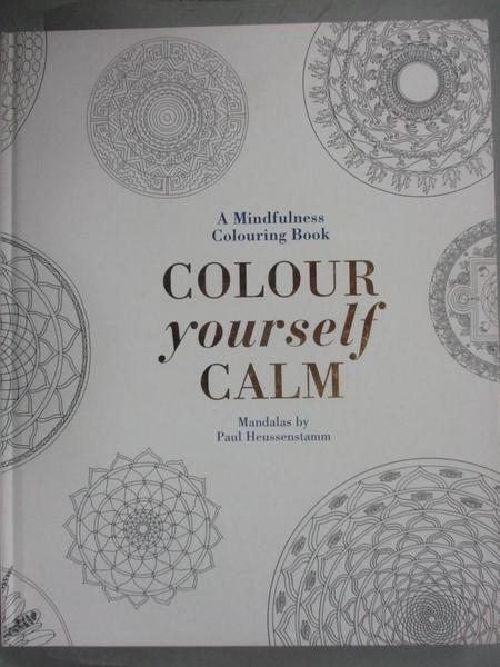 【書寶二手書T4/藝術_XAT】Colour Yourself Calm_Paul Heussentamm, Tiddy Rowan