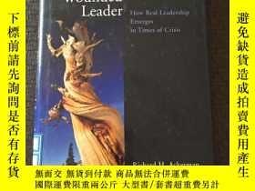 二手書博民逛書店The罕見Wounded Leader How Real Leadership Emerges in Times