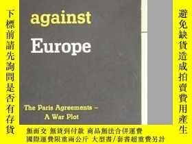 二手書博民逛書店Conspiracy罕見against Europe (對歐洲的