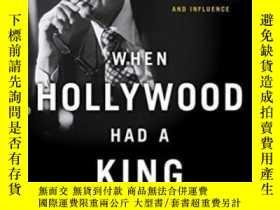 二手書博民逛書店When罕見Hollywood Had A King-當好萊塢有一個國王Y436638 Connie Bruc