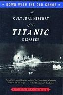 二手書博民逛書店《Down with the Old Canoe: A Cultural History of the Titanic Disaster》 R2Y ISBN:0393316769