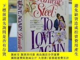 二手書博民逛書店Danielle罕見Steel:TO LOVE AGAIN(丹尼