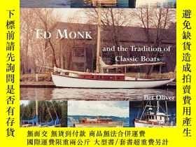 二手書博民逛書店Ed罕見Monk and the Tradition of Classic Boats: And the Trad