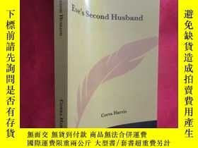 二手書博民逛書店Eve s罕見Second Husband (小16開) 【詳見圖】Y5460 Horra Corra Kes
