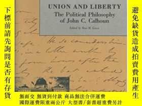 二手書博民逛書店Union罕見And Liberty-聯合與自由Y436638 John C. Calhoun Liberty