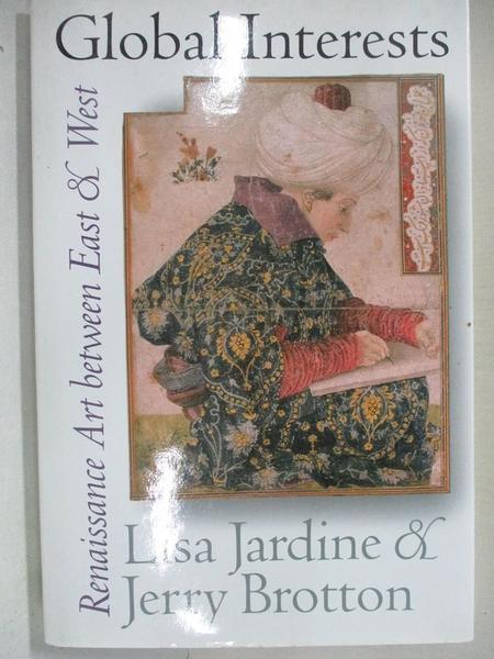【書寶二手書T3/歷史_DT5】Global Interests: Renaissance Art Between East and West_Jardine, Lisa/ Brotton, Jerry