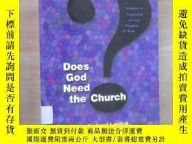 二手書博民逛書店外文書罕見Does god need the church(共341頁,16開)Y15969 出版199