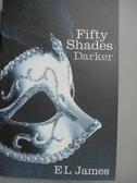 【書寶二手書T5/原文小說_JCM】Fifty Shades Darker_E. L. James