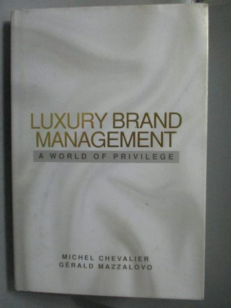 【書寶二手書T3/財經企管_ZKX】Luxury Brand Management-A World of Privile