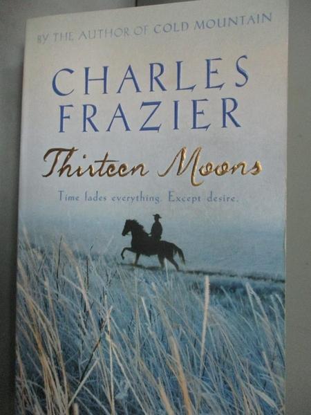 【書寶二手書T9/原文小說_HCE】Thirteen moons_Charles Frazier