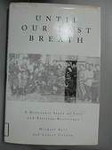 【書寶二手書T1/原文書_HND】Until Our Last Breath-A Holocaust Story of..._Bart