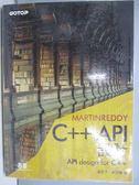 【書寶二手書T1/電腦_YEE】C++ API 設計_Martin Reddy