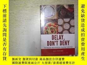二手書博民逛書店DELAY罕見DONT DENY (未拆封) ..Y203004