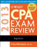 二手書博民逛書店 《Wiley CPA Exam Review 2013, Regulation》 R2Y ISBN:1118277244│John Wiley & Sons