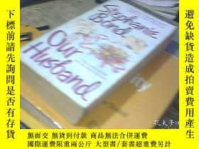 二手書博民逛書店OUR罕見HUSBAND STEPHANIE BONDY2461