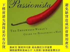 二手書博民逛書店Passionista:the罕見empowered woman s guide to pleasuring a