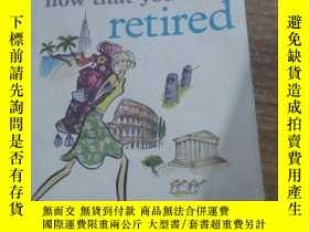 二手書博民逛書店Things罕見To Do Now That Youre Ret