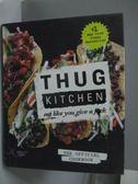 【書寶二手書T3/餐飲_ZFX】Thug Kitchen-Eat Like You Give A F*ck_Michel