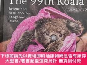 二手書博民逛書店The罕見99th Koala: Rescue and resilience on Kangaroo Island