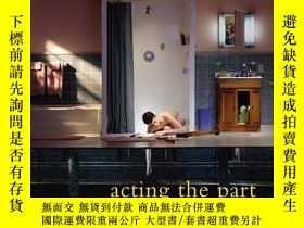 二手書博民逛書店Acting罕見The PartY255562 Pauli, Lori (edt)  Weiss, Marta