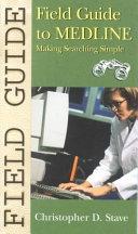 二手書博民逛書店《Field Guide to Medline: Making Searching Simple》 R2Y ISBN:0781734770