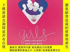 二手書博民逛書店Girls罕見Who Like Boys Who Like BoysY364153 Lucy Neville